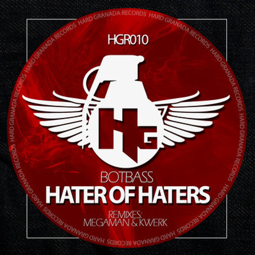 Botbass - Hater of Haters (KWeRK Remix) **Out Now on Hard Granada Records**