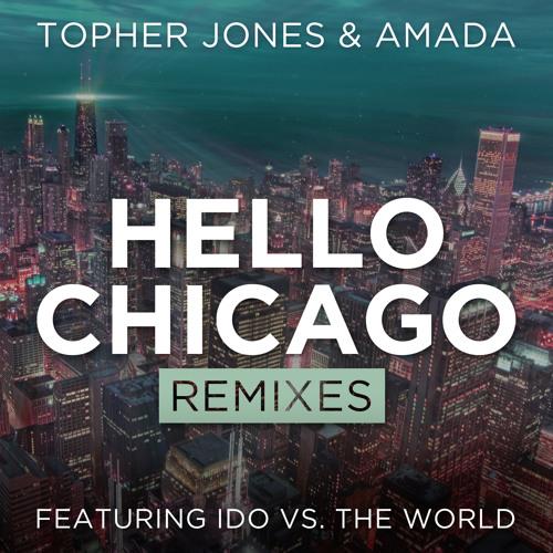 Topher Jones & Amada - Hello Chicago (Tom Swoon Remix) LQ PREVIEW