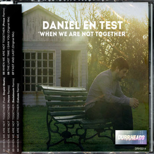 Daniel En Test & Stupid Beats - When We Are Not Together (Proux Remix)