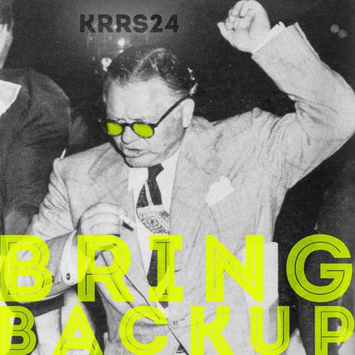 KRRS24-BRING BACK UP