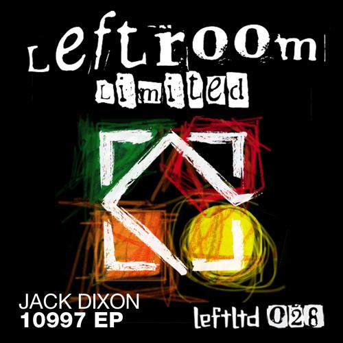 Jack Dixon - 10997 EP [Leftroom LTD]