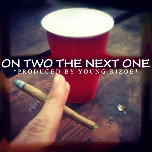 On Two The Next One (Prod. Young Rizoe)