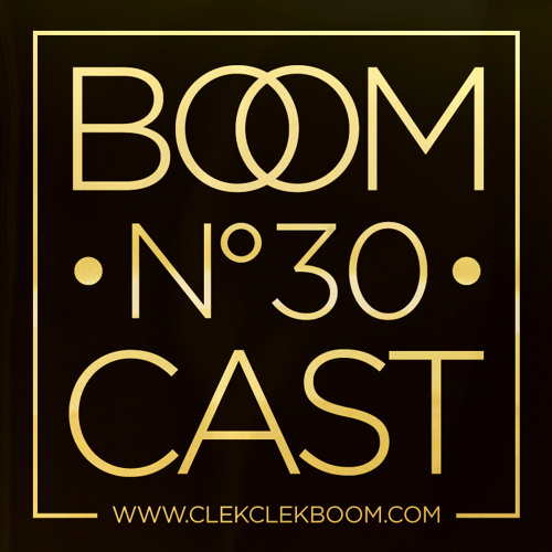 THE BOOMCAST #30 • ClekClekBoom Fam B2B Special