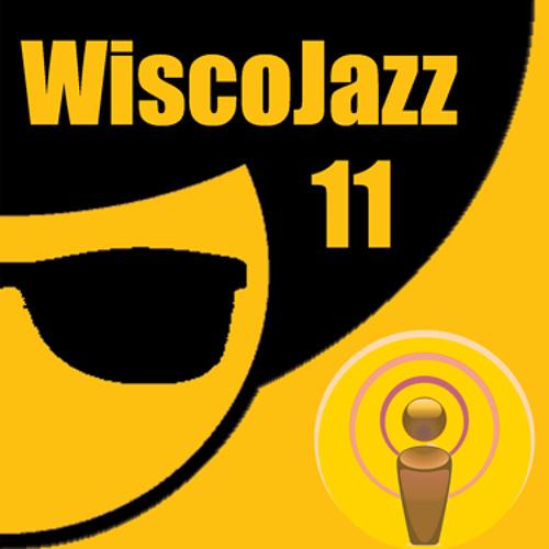 WiscoJazz-Cast  Episode 011