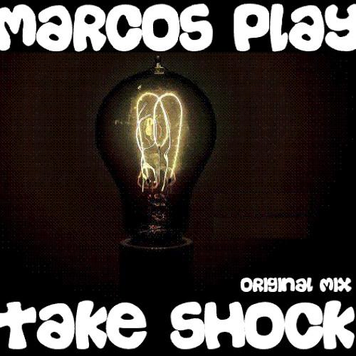 Marcos Play - Take Shock (Original Mix) DOWNLOAD FREE
