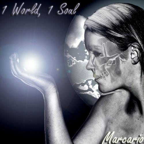 "Marcario - ""1 World 1 Soul"" (Original Mix)"