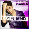 Justin Bieber - Boyfriend (DJ Igor PradAA Remix) * download in description