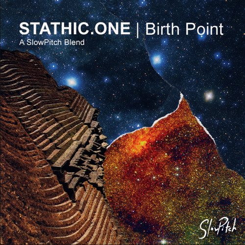Stathic One - Birth Point - A SlowPitch Blend