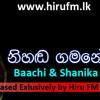 Nihanda Gamane (Bambara Nade) - Baachi Susan & Shanika Madumali -www.hirufm.lk