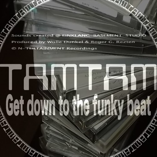 TAM TAM - Get down to the funky beat