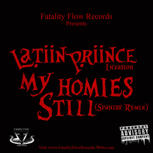 My Homies Still (Spanish Remix) - Latiin Priince [Fatality Flow Records]