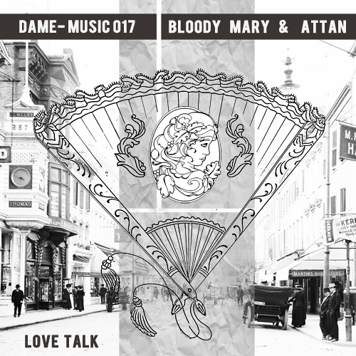 """No way back"" Bloody Mary & Attan _ Love Talk Ep _ Dame-Music 017"
