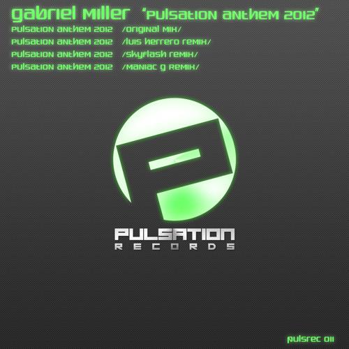 Gabriel Miller - Pulsation Anthem 2012 - pulsrec011 Out Now
