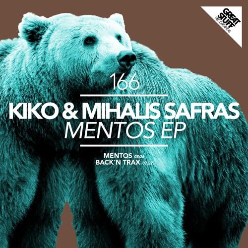 Mihalis Safras & Kiko  - Mentos (Great Stuff 186)