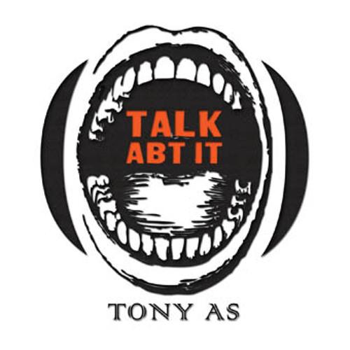 Talk Abt It (snip)
