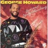 02. George Howard - Only Here For A Minute