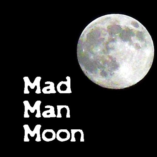 Mad Man Moon