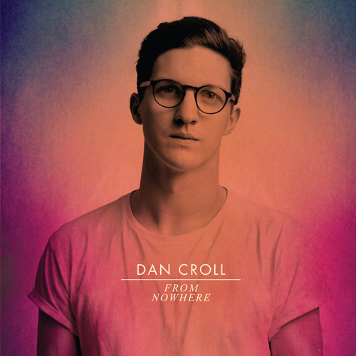 Dan Croll - From Nowhere (SertOne Remix)