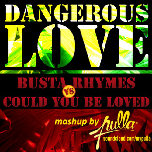 DANGEROUS LOVE // Pulla mashup ★★FREE-DL★★
