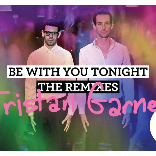 Be With You Tonight (Tristan Garner Remix)