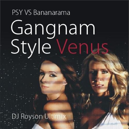 PSY VS Bananarama - Gangnam Style Venus (DJRoyson Ultimix)