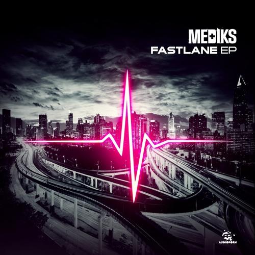 Mediks - Fast Lane EP