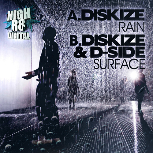 DISKIZE - RAIN - HIGHR8DIGI013 - OUT NOW !!!!