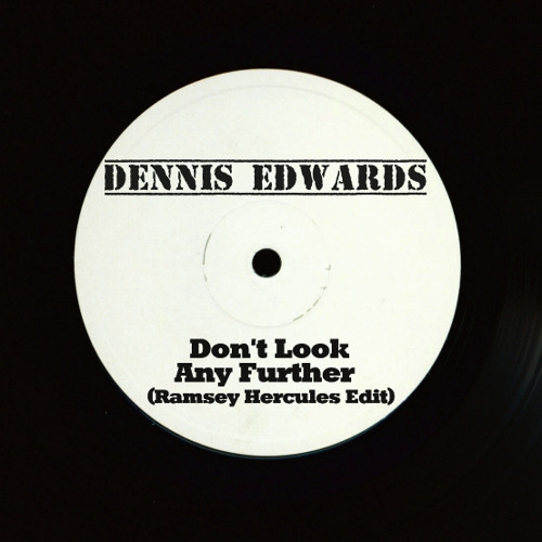 Dennis Edwards - Don't look Any Further ( Ramsey Hercules Remix )