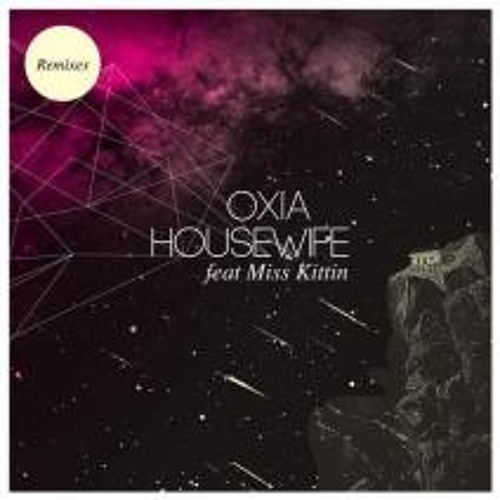 Oxia featuring Miss Kittin - Housewife (Miss Kittin's Wipeout Mix)
