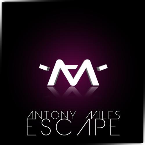 Antony Miles - Escape (Original Mix)