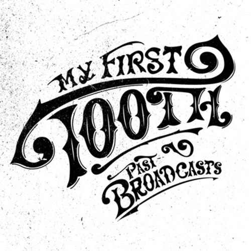 My First Tooth - Past Broadcasts (single version)