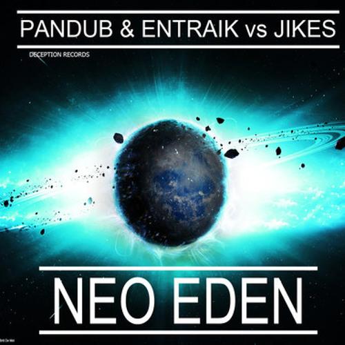 Pandub & Entraik vs. Jikes - Neo Eden (Droggy Remix)