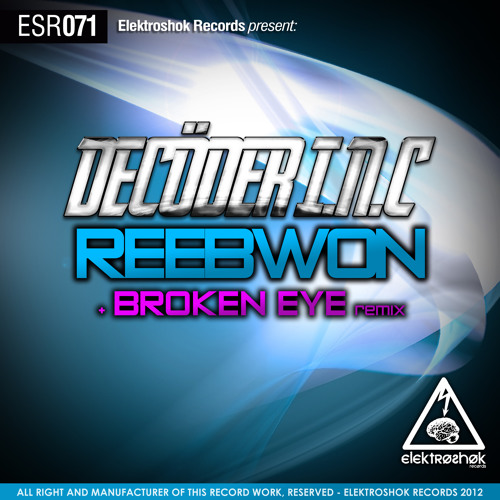 Decöder I.N.C - Reebown [Broken Eye Remix] [Out Now!]