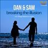 Dan and Sam - Breaking The Illusion (Shingo Nakamura Remix)