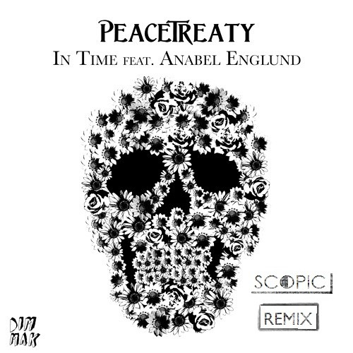 In Time - Peacetreaty feat. Anabel Englund (Scopic Remix)