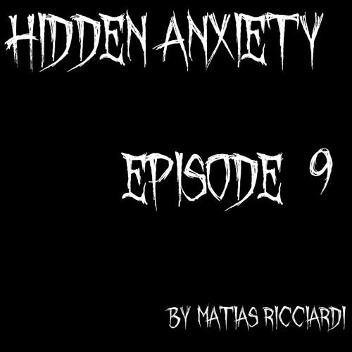 Matias Ricciardi - Hidden Anxiety (EPISODE 9 Intro)