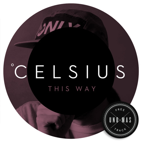 Celsius - This Way (FREE DOWNLOAD)