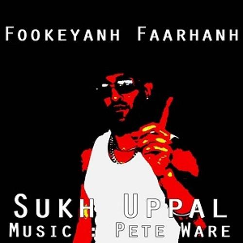 Sukh Uppal - Fookeyanh Faarhanh