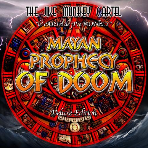 Mayan Prophecy of Doom (Deluxe Edition) (Album)