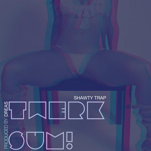 Shawty T.R.A.P. ft. E Money-Twerk Sum