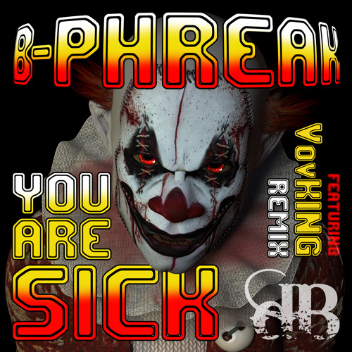 B-PHREAK_YOU ARE SICK