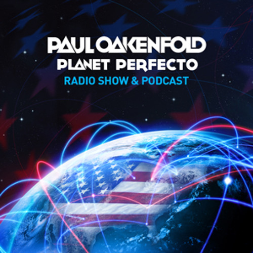 Planet Perfecto ft. Paul Oakenfold:  Radio Show 105