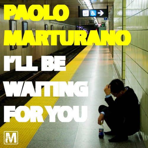 Paolo Marturano - I'll Be Waiting For You (Dansco Remix) Coming Soon