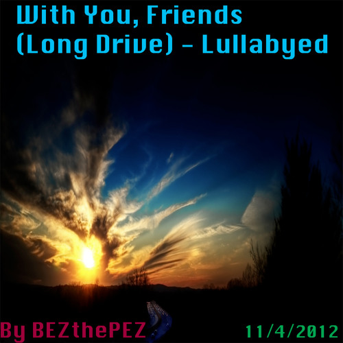 With You, Friends (Long Drive) - Lullabyed