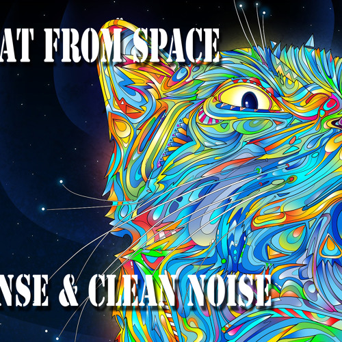 The Cat From Space - Sixsense & Clean Noise