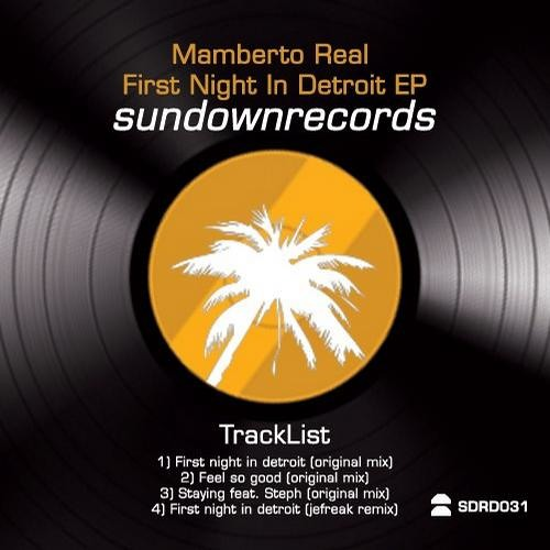 Mamberto Real -First Night In Detroit (Jefreak Old Keys Remix) Sundown Records NOW ON BEATPORT!!