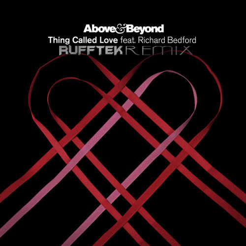 Above & Beyond feat. Richard Bedford - Thing Called Love (Rufftek Remix) *Download in Description!*