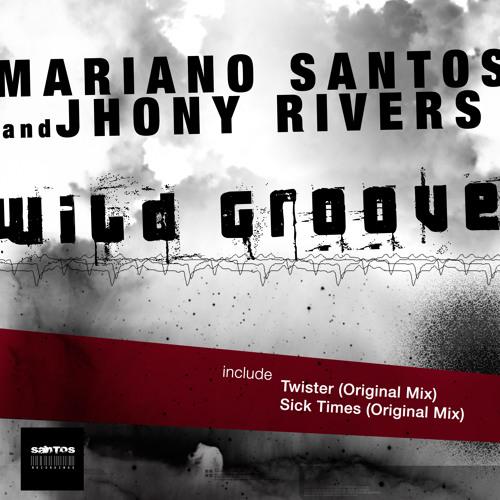 Mariano Santos & Jhony Rivers - Sick Times (Orginal Mix)[Santos Recordings] 02-19-2013