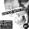 Slappin Plastic - Dance With Me (Desti3ne Bootleg) - FREE DOWNLOAD