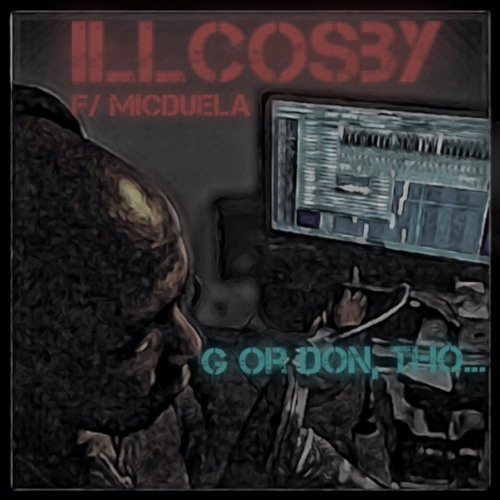 """""""G or Don, Tho"""" (Feat. MicDuela) .........[SSC#81]"""